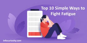 Top 10 Simple Ways to Fight Fatigue