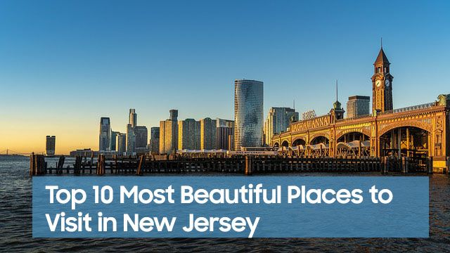Top 10 Most Beautiful Places to Visit in New Jersey